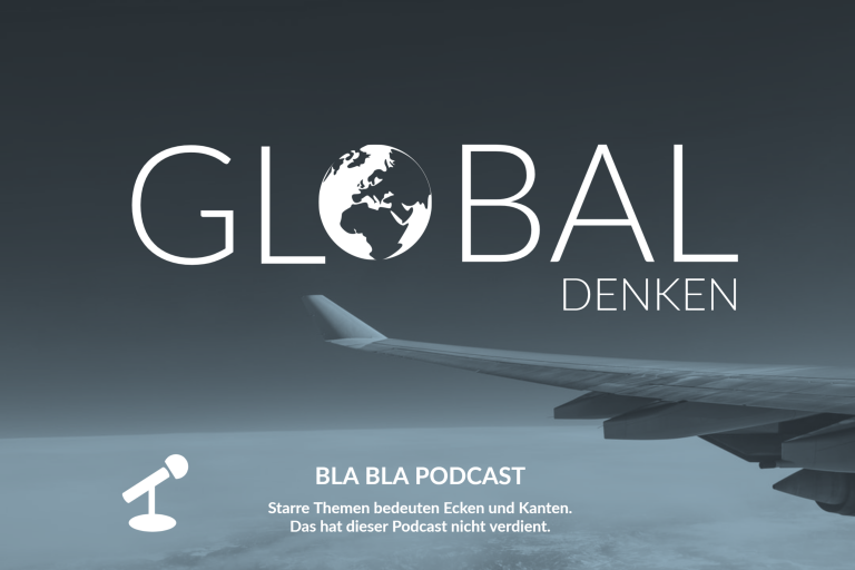 Podcast Bla Bla - Global denken